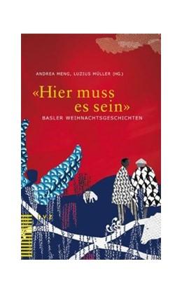 Abbildung von Meng / Müller | 'Hier muss es sein' | 2011 | Basler Weihnachtsgeschichten