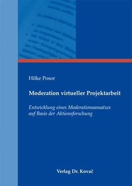 Abbildung von Posor | Moderation virtueller Projektarbeit | 2011 | Entwicklung eines Moderationsa... | 299