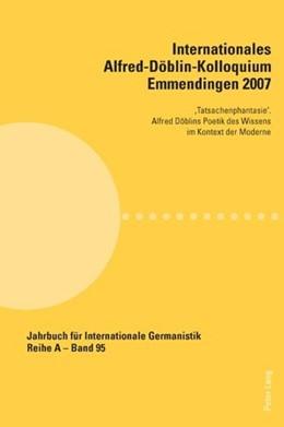Abbildung von Krause / Becker | Internationales Alfred-Döblin-Kolloquium Emmendingen 2007 | 2008 | 'Tatsachenphantasie'. Alfred D... | 95