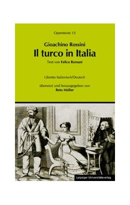 Abbildung von Müller | Gioachino Rossini: Il turco in Italia (Der Türke in Italien) | 2011 | 13
