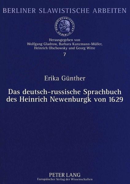 Das deutsch-russische Sprachbuch des Heinrich Newenburgk von 1629 Einfuehrung, sprachliche Analysen, Text, Faksimile, 1999 | Buch (Cover)