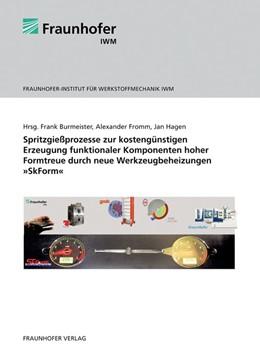 Abbildung von / Burmeister / Fromm / Hagen | Spritzgießprozesse zur kostengünstigen Erzeugung funktionaler Komponenten hoher Formtreue durch neue Werkzeugbeheizungen