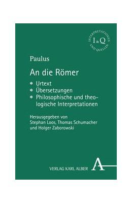 Abbildung von Zaborowski / Schumacher / Loos   An die Römer   2013   Urtext - Übersetzungen - Philo...