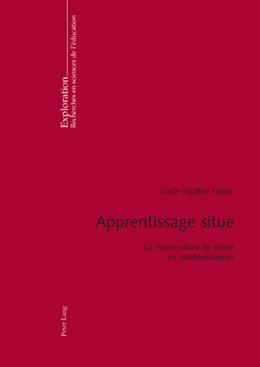 Abbildung von Mottier Lopez | Apprentissage situé | 2008 | La microculture de classe en m... | 138
