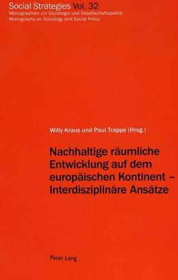 Abbildung von Trappe / Kraus   Nachhaltige räumliche Entwicklung auf dem europäischen Kontinent - Interdisziplinäre Ansätze   1. Auflage   2000   32   beck-shop.de