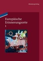 Abbildung von Boer / Duchhardt / Kreis / Schmale   Europäische Erinnerungsorte 1   2011