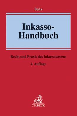Abbildung von Seitz | Inkasso-Handbuch | 4. Auflage | 2015 | Recht und Praxis des Inkassowe...