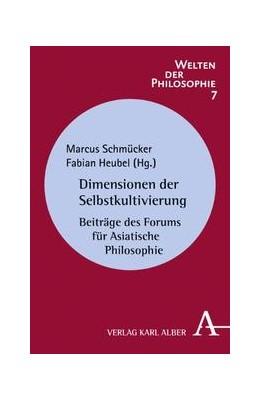Abbildung von Schmücker / Heubel   Dimensionen der Selbstkultivierung   2013   Beiträge des Forums für Asiati...   7