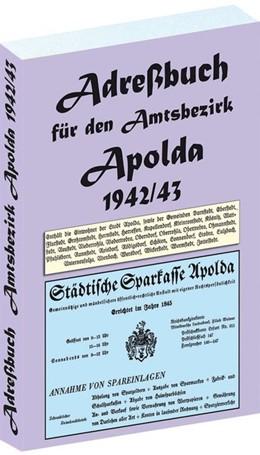 Abbildung von Adreßbuch für den Amtsgerichtsbezirk Apolda 1942 / 1943 | 2011 | Mit dem Einwohnerverzeichnis v...