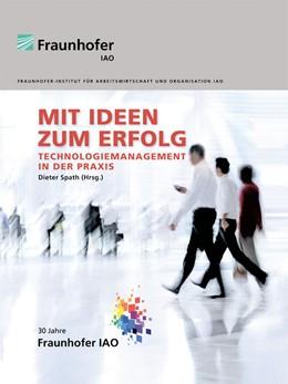 Abbildung von / Spath | Mit Ideen zum Erfolg | 2011 | Technologiemanagement in der P...