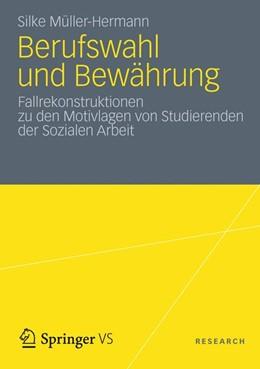Abbildung von Müller Hermann | Berufswahl und Bewährung | 2012 | Fallrekonstruktionen zu den Mo...