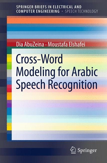 Cross-Word Modeling for Arabic Speech Recognition | AbuZeina / Elshafei, 2011 | Buch (Cover)