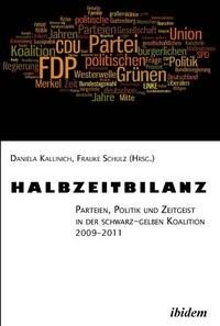 Halbzeitbilanz. Parteien, Politik und Zeitgeist in der schwarz-gelben Koalition 2009-2011   Kallinich / Schulz, 2011   Buch (Cover)