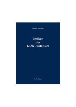 Abbildung von Mertens   Lexikon der DDR-Historiker   2006   Biographien und Bibliographien...