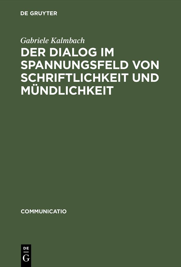 Der Dialog im Spannungsfeld von Schriftlichkeit und Mündlichkeit | Kalmbach | Reprint 2015, 1996 | Buch (Cover)