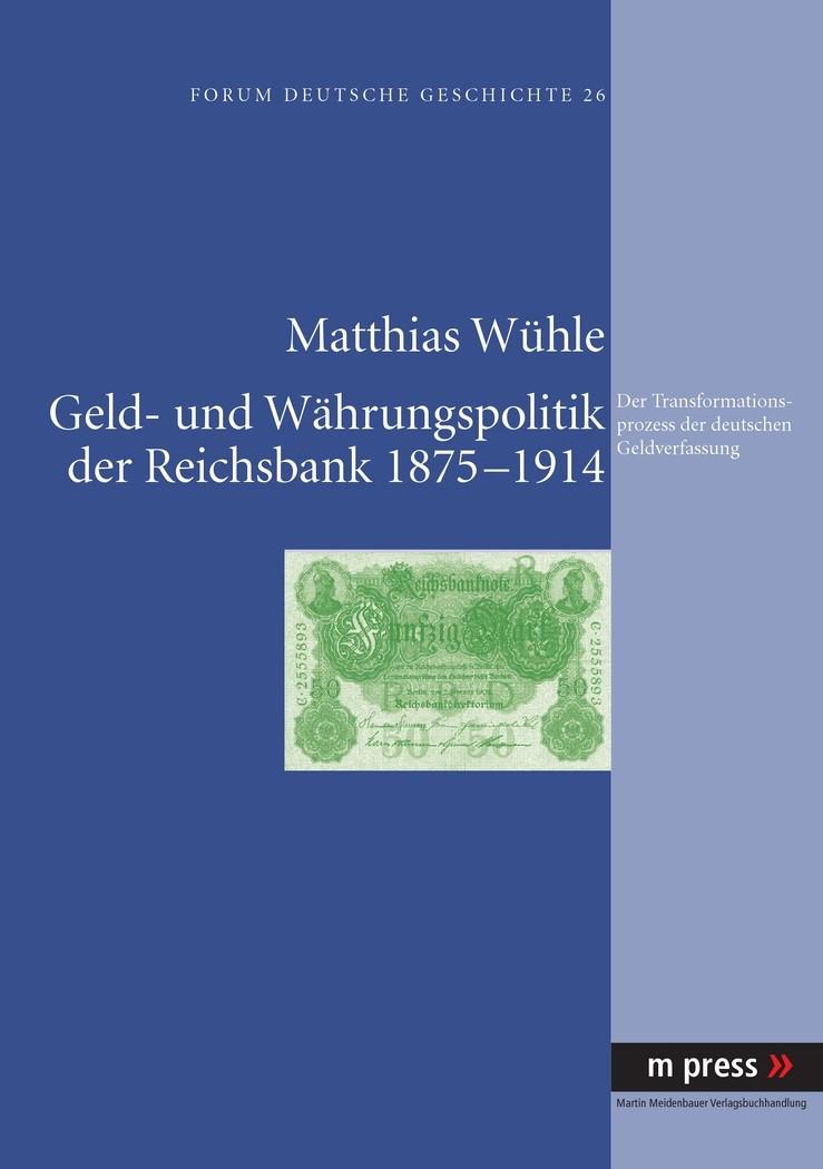 Geld- und Währungspolitik der Reichsbank 1875-1914   Wühle, 2011   Buch (Cover)