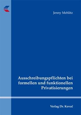 Abbildung von Mehlitz | Ausschreibungspflichten bei formellen und funktionellen Privatisierungen | 2011 | 13