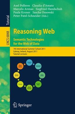 Abbildung von Polleres / d'Amato / Arenas / Handschuh / Kroner / Ossowski / Patel-Schneider | Reasoning Web. Semantic Technologies for the Web of Data | 2011 | 7th International Summer Schoo... | 6848