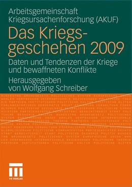 Abbildung von Schreiber | Das Kriegsgeschehen 2009 | 2011 | Daten und Tendenzen der Kriege...