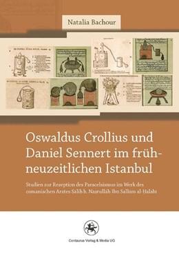 Abbildung von Bachour | Oswaldus Crollius und Daniel Sennert im frühneuzeitlichen Istanbul | 2012 | 2015 | Studien zur Rezeption des Para... | 23