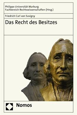 Abbildung von Das Recht des Besitzes | 1. Auflage 2012 | 2011 | Von Friedrich Carl von Savigny
