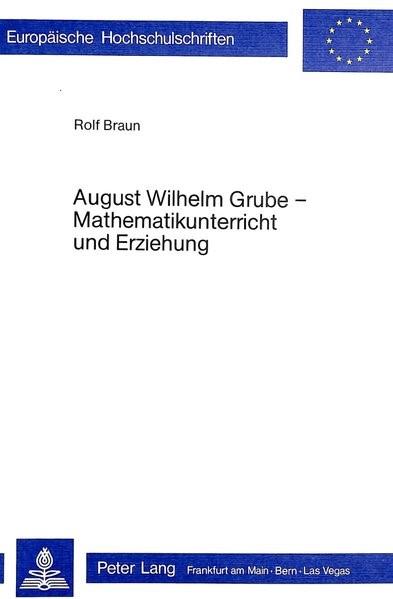 August Wilhelm Grube - Mathematikunterricht und Erziehung | Braun, 1979 | Buch (Cover)