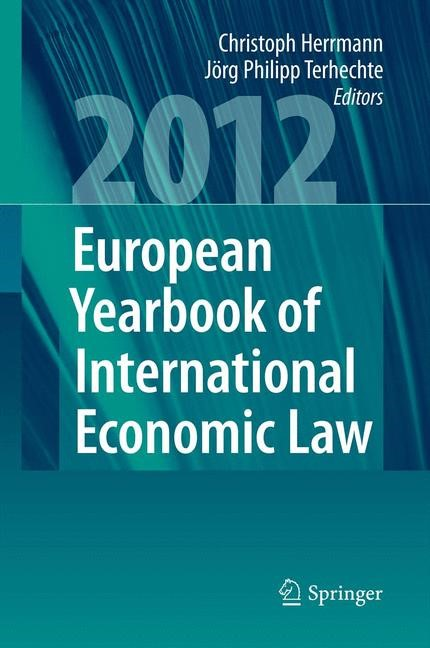 European Yearbook of International Economic Law (EYIEL), Vol. 3 (2012) | Herrmann / Terhechte (Hrsg.), 2011 | Buch (Cover)