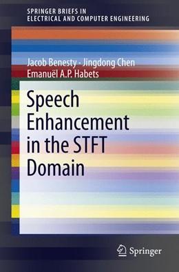 Abbildung von Benesty / Chen / Habets | Speech Enhancement in the STFT Domain | 2011