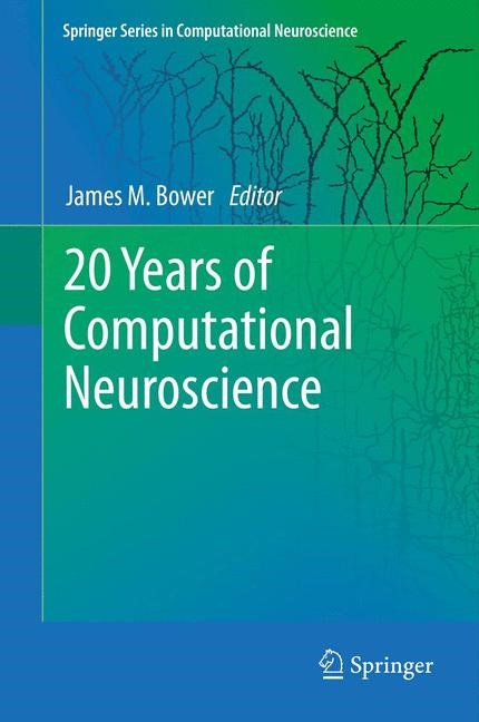 20 Years of Computational Neuroscience | Bower, 2013 | Buch (Cover)