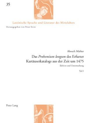 Das «Prohemium longum» des Erfurter Kartäuserkatalogs aus der Zeit um 1475   Märker, 2008   Buch (Cover)