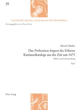 Abbildung von Märker | Das «Prohemium longum» des Erfurter Kartäuserkatalogs aus der Zeit um 1475 | 2008 | Edition und Untersuchung - Tei... | 35