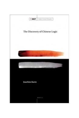 Abbildung von Kurtz | The Discovery of Chinese Logic | 2011 | 1