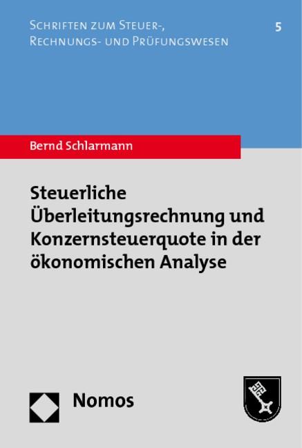 Steuerliche Überleitungsrechnung und Konzernsteuerquote in der ökonomischen Analyse | Schlarmann, 2011 | Buch (Cover)