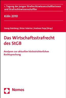 Abbildung von Popp / Steinberg / Valerius | Das Wirtschaftsstrafrecht des StGB | 1. Auflage 2012 | 2011 | Analysen zur aktuellen höchstr...