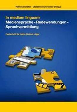 Abbildung von Schowalter / Schäfer | In mediam Linguam | 2011 | Mediensprache - Redewendungen ...