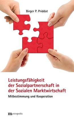 Abbildung von Priddat | Leistungsfähigkeit der Sozialpartnerschaft in der Sozialen Marktwirtschaft | 2011 | Mitbestimmung und Kooperation
