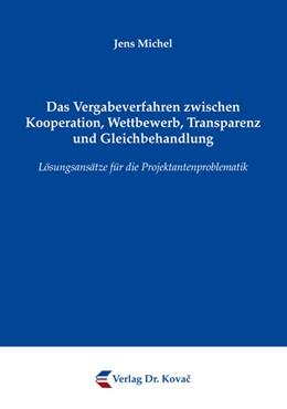 Abbildung von Michel | Das Vergabeverfahren zwischen Kooperation, Wettbewerb, Transparenz und Gleichbehandlung | 2011 | Lösungsansätze für die Projekt... | 14