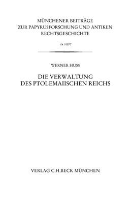Abbildung von Huß, Werner | Münchener Beiträge zur Papyrusforschung Heft 104 | 2011 | Die Verwaltung des ptolemaiisc... | Heft 104