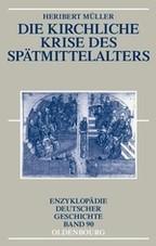 Die kirchliche Krise des Spätmittelalters | Müller, 2012 | Buch (Cover)