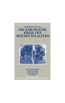 Abbildung von Müller | Die kirchliche Krise des Spätmittelalters | 2012 | Schisma, Konziliarismus und Ko... | 90