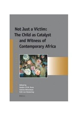 Abbildung von Evers / Notermans / Ommering | Not Just a Victim: The Child as Catalyst and Witness of Contemporary Africa | 2011 | 20