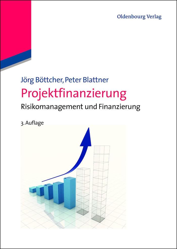 Abbildung von Böttcher / Blattner | Projektfinanzierung | 3., überarbeitete Auflage | 2013