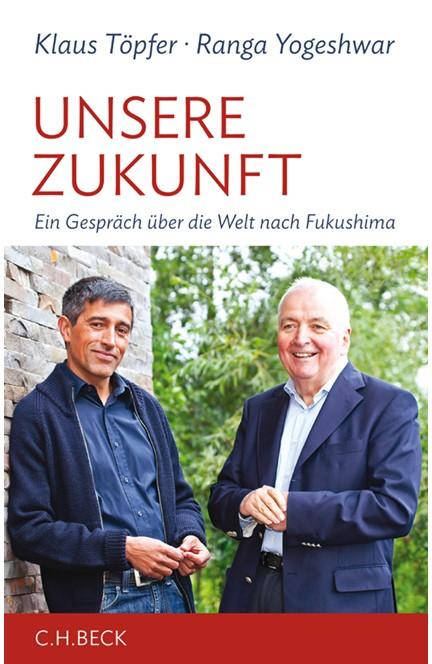 Cover: Klaus Töpfer|Ranga Yogeshwar, Unsere Zukunft