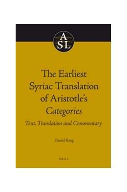 Abbildung von King | The Earliest Syriac Translation of Aristotle's Categories | 2010 | Text, Translation and Commenta... | 21