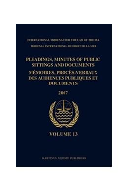 Abbildung von Pleadings, Minutes of Public Sittings and Documents / Mémoires, procès-verbaux des audiences publiques et documents | 2010 | Volume 13 (2007) | 13