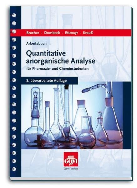 Arbeitsbuch quantitative anorganische Analyse | Bracher / Dombeck / Ettmayr | 2., überarbeitete Auflage, 2013 | Buch (Cover)