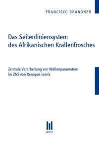 Das Seitenliniensystem des Afrikanischen Krallenfrosches | Branoner, 2011 | Buch (Cover)