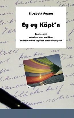 Abbildung von Posner | Ey ey Käpt`n | 2008 | Geschichten zwischen Land und...
