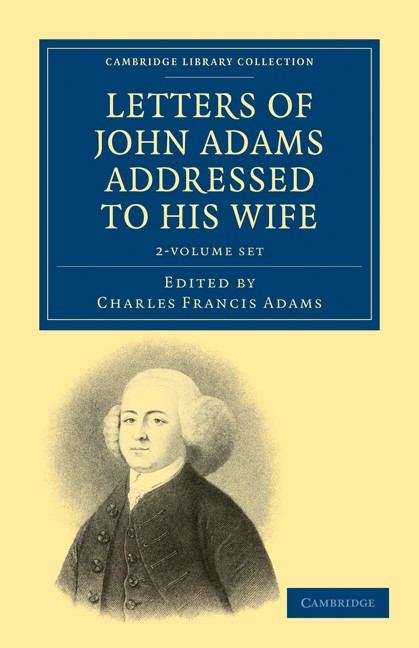 Letters of John Adams Addressed to his Wife 2 Volume Set | Adams, 2011 (Cover)