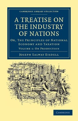 Abbildung von Eisdell | A Treatise on the Industry of Nations | 2011 | Or, The Principles of National...